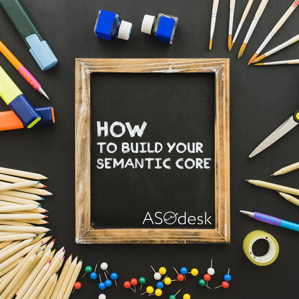 ASOdesk guides how to build your semantic core.jpg